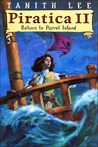 Piratica II: Return to Parrot Island (Piratica, #2)
