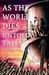 As the World Dies: Untold T...