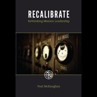 Recalibrate: Rethinking Mission Leadership