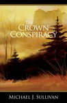 The Crown Conspiracy by Michael J. Sullivan
