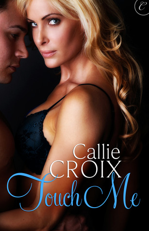 Touch Me by Callie Croix