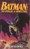 Batman: To Stalk a Specter