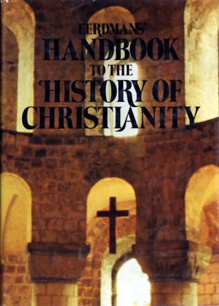 Eerdmans' Handbook to the History of Christianity by Tim Dowley