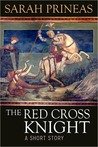 The Red Cross Knight (a short story)