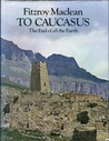 To Caucasus: The End of All the Earth