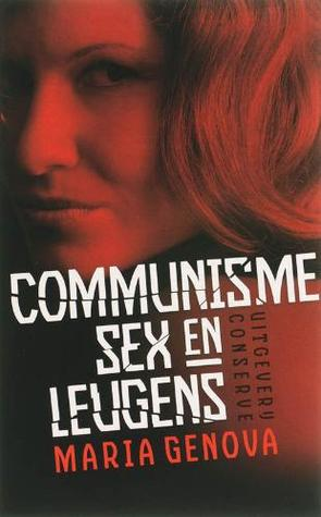 Communisme, sex en leugens by Maria Genova
