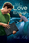 When Love Is Not Enough  (Unconditional Love, #1) (Bittersweet Dreams)
