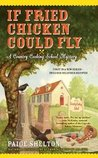 If Fried Chicken Could Fly (Gram's Country Cooking School Mystery #1)