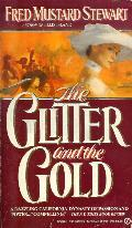 The Glitter and the Gold by Fred Mustard Stewart