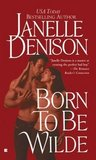 Born to Be Wilde (Wilde Series, #4)
