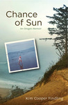 Chance of Sun: An Oregon Memoir