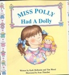 Miss Polly Had a Dolly: With Doll [With Doll]