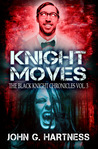 Knight Moves (Black Knight Chronicles, #3)