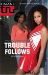 Trouble Follows (Indigo Summer #2)
