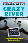 Crazy River: A Journey to the Source of the Nile