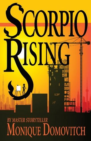 Scorpio Rising by Monique Domovitch