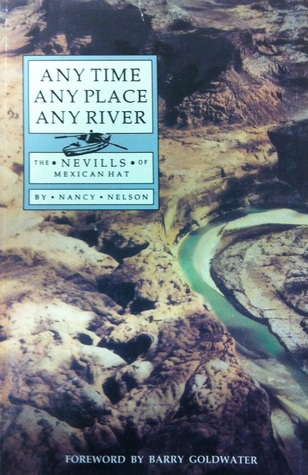 Any Time, Any Place, Any River by Nancy   Nelson