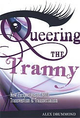 Queering the Tranny: New Perspectives on Male Transvestism and Transsexualism