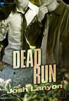 Dead Run (Dangerous Ground, #4)