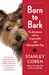 Born to Bark: My Adventures...
