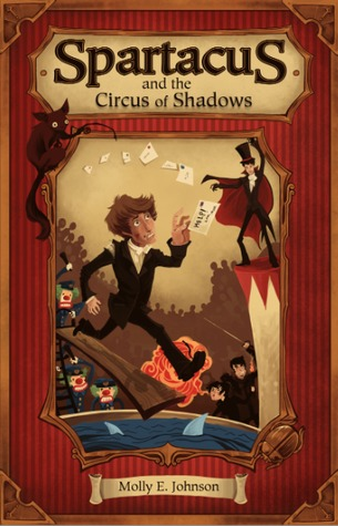 Spartacus and the Circus of Shadows by Molly E. Johnson