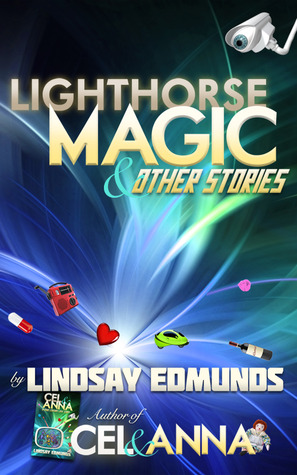 Lighthorse Magic and Other Stories by Lindsay Edmunds