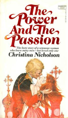 The Power and the Passion by Christina Nicholson