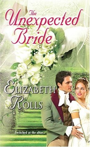 The Unexpected Bride by Elizabeth Rolls
