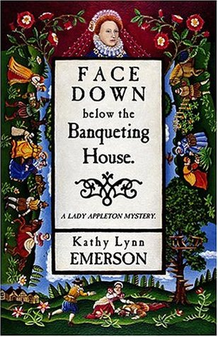Face Down Below The Banqueting  House (Susanna, Lady Appleton #8)