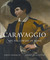 Caravaggio and his Followers in Rome