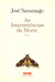 As Intermitências da Morte by José Saramago
