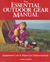 The Essential Outdoor Gear Manual: Equipment Care and Repair for Outdoorspeople