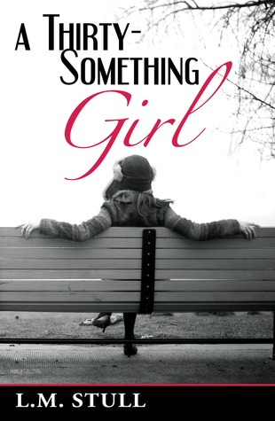 A Thirty-Something Girl by L.M. Stull