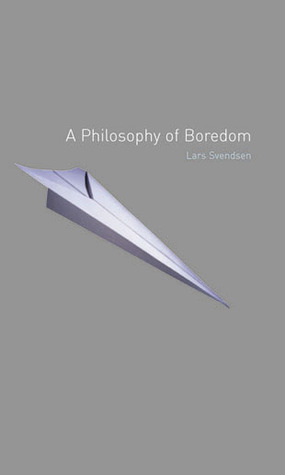A Philosophy of Boredom