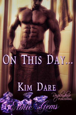 On This Day... by Kim Dare