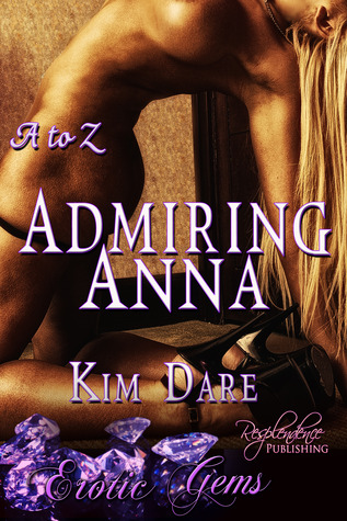 Admiring Anna by Kim Dare