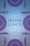 Friday Lunch