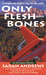 Only Flesh and Bones (Em Hansen Mystery, #4)