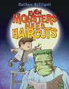 Even Monsters Need Haircuts by Matthew McElligott