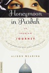 Honeymoon in Purdah: An Iranian Journey