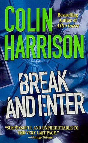 Break and Enter: A Novel