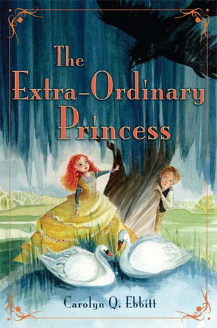 The Extra-Ordinary Princess by Carolyn Q. Ebbitt