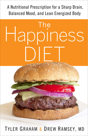 The Happiness Diet by Tyler G. Graham