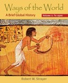 Ways of the World, Volume I: To 1500: A Brief Global History