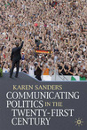 Communicating Politics in the Twenty-First Century