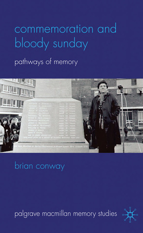 Commemoration and Bloody Sunday: Pathways of Memory