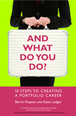 And What Do You Do?: 10 Steps to Creating a Portfolio Career