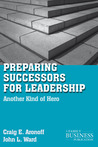 Preparing Successors for Leadership: Another Kind of Hero