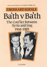 Ba'th V. Ba'th: The Conflict Between Syria and Iraq 1968-1989