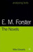 E. M. Forster:  the Novels (Analysing Texts)